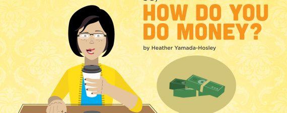 How Do You Do Money?