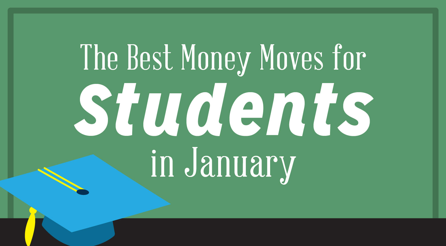 The Best Money Moves for Students in January