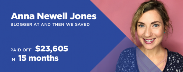 How I Ditched Debt Anna Newell Jones And Then We Saved